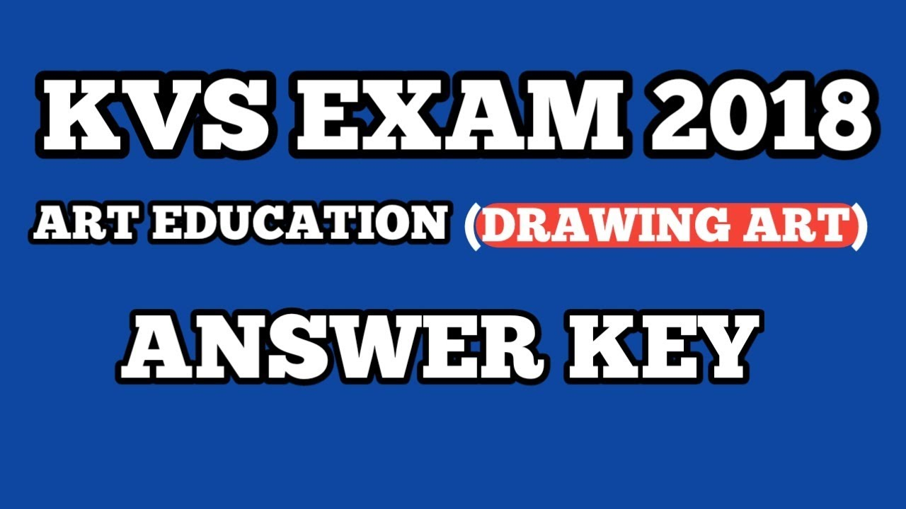KVS TGT EXAM- 22/12/2018 DRAWING ART ANSWER KEY, /ART ...
