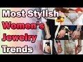 Most Stylish Women's Jewelry Trends | Nfx fashion Tv
