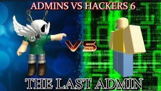 Admins VS Hackers 6: The Last Admin (FINALE) - ROBLOX Movie by Roblox Minigunner
