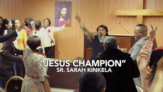 """ADORATION """"JESUS CHAMPION"""" ● SR. SARAH KINKELA"""