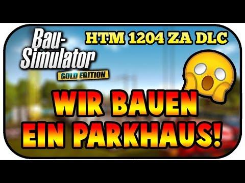 Wir bauen ein Parkhaus! - Bau Simulator 2015 HTM 1204 ZA DLC #01 - BAU SIMULATOR HTM 1204 GAMEPLAY |