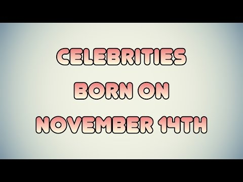 Celebrities born on November 14th