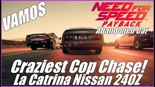 Need for Speed Payback: Craziest Police Chase! La Catrina Nissan 240Z Abandoned Car