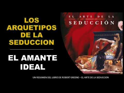 #5 EL AMANTE IDEAL | EL Arte De La Seduccion De Robert Greene | Los Arquetipos De La Seduccion