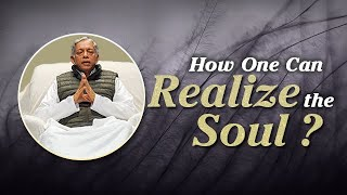 How One Can Realize the Soul?