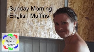 Download A Naturist Family # 12 Sunday Morning - English Muffins