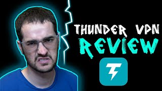 Thunder VPN Review - One of the Lowest Rated VPNs Yet? screenshot 3