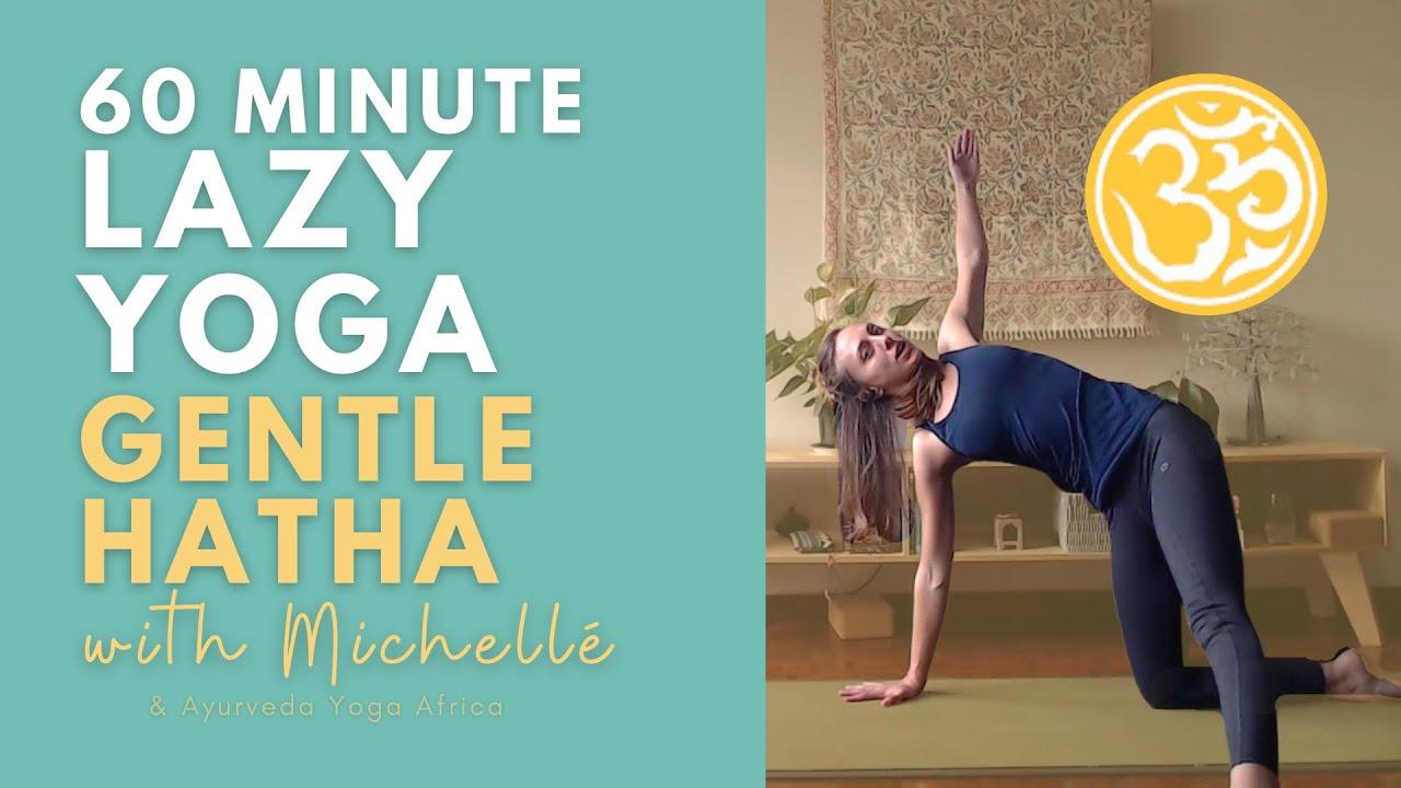 Yoga for when you're feeling lazy (60 min) | Beginner friendly Hatha | Ayurveda Yoga with Michellé