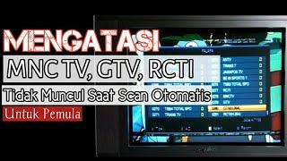 Mengatasi MNC TV, GTV RCTI Tidak Muncul Scan Otomatis di acak