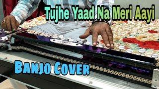 tujhe-yaad-na-meri-aayi-kkhh-banjo-cover-ustad-yusuf-darbar