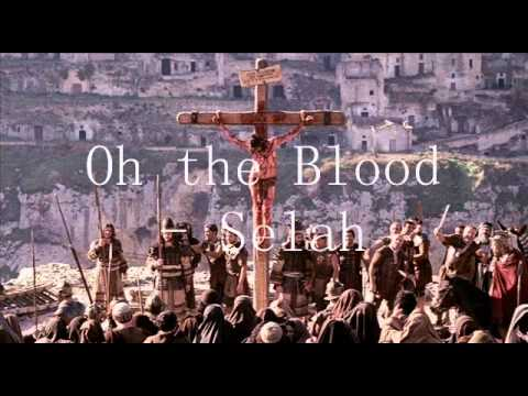 OH THE BLOOD - SELAH -