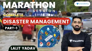 Complete Disaster Management | Marathon Sessions | UPSC CSE/IAS 2021 | Lalit Yadav
