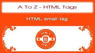 A To Z HTML Tags | html small tag tutorial