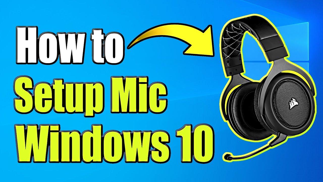 How To Setup Microphone On Windows 10 Test Mic Easy Method Youtube