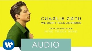 Charlie Puth - We Don't Talk Anymore (Official Audio)