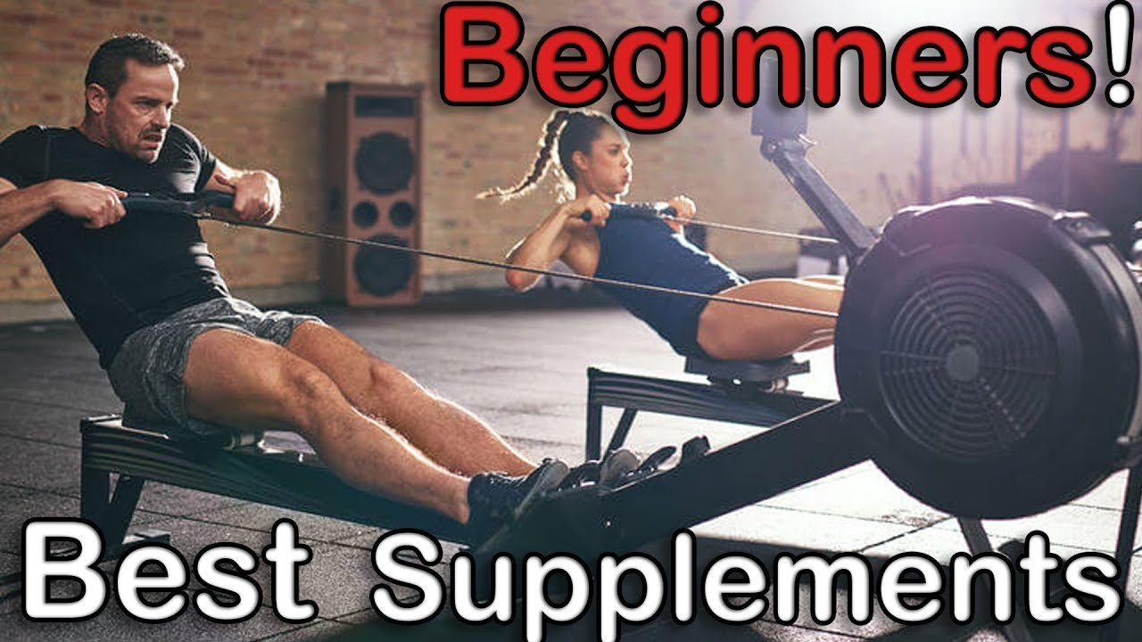 Best Supplements For Beginners 2018 Youtube