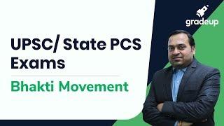 UPSC/ State PCS 2019 Exam Video Series: Bhakti Movement