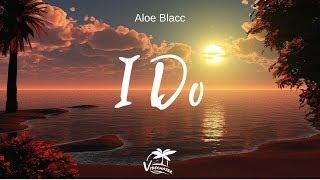 Cover images Aloe Blacc - I Do (Lyrics)