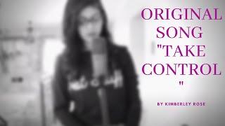 Take control--original song by Kim Rose