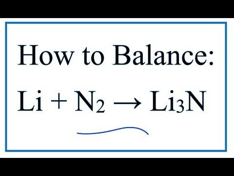 How To Balance Li + N2 = Li3N