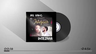 Intezaar (Full Audio Song) | Jas Kang | Latest Punjabi Song 2018 | Speed Records