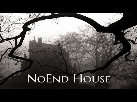 ''NoEnd House''  THE VERSION THAT INSPIRED CHANNEL ZERO?