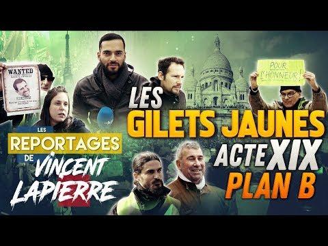 LES GILETS JAUNES : PLAN B, ACTE XIX – Les Reportages de Vincent Lapierre