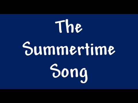 Funny Song: The Summertime Song