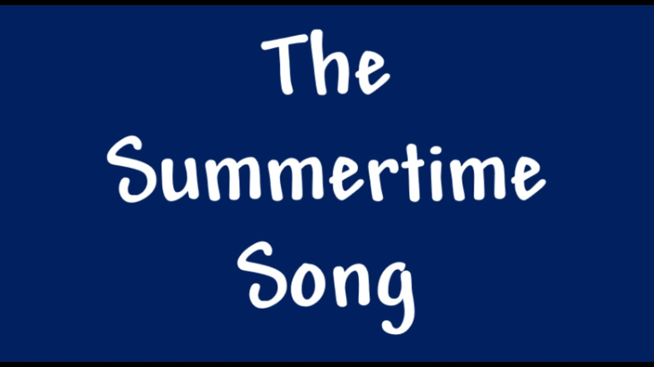 Funny Song: The Summertime Song - YouTube
