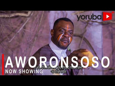 Aworonsoso Latest Yoruba Movie 2021 Drama Starring Odunlade Adekola   Opeyemi Aiyeola Lekan Olatunji