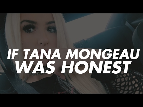If Tana Mongeau Was Honest