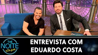 Entrevista com Eduardo Costa | The Noite (25/02/21)