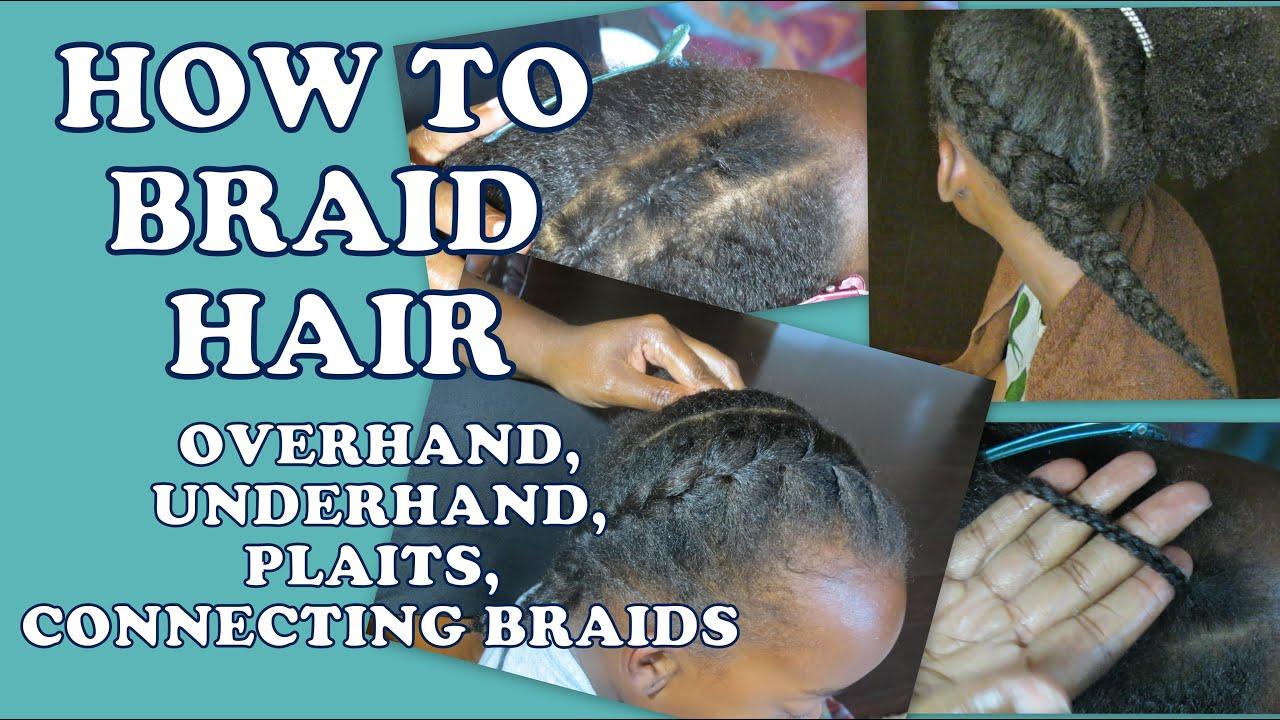 how to braid hair/beginners/overhand, underhand, plait, connecting braid
