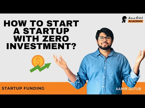 How To Start A Startup With ZERO Investment? || Startup Funding - Aamir Qutub