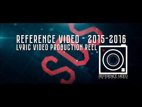 Reference Video - 2015-2016 [Lyric video Production Reel]