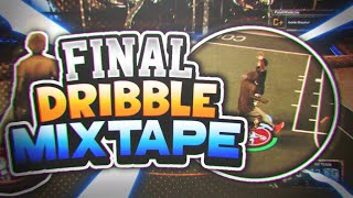 NBA 2K17- FINAL DRIBBLE MIXTAPE!! NASTY COMBOS, GREENS, KILLS!! SMOOTHEST MIX OF THE YEAR!