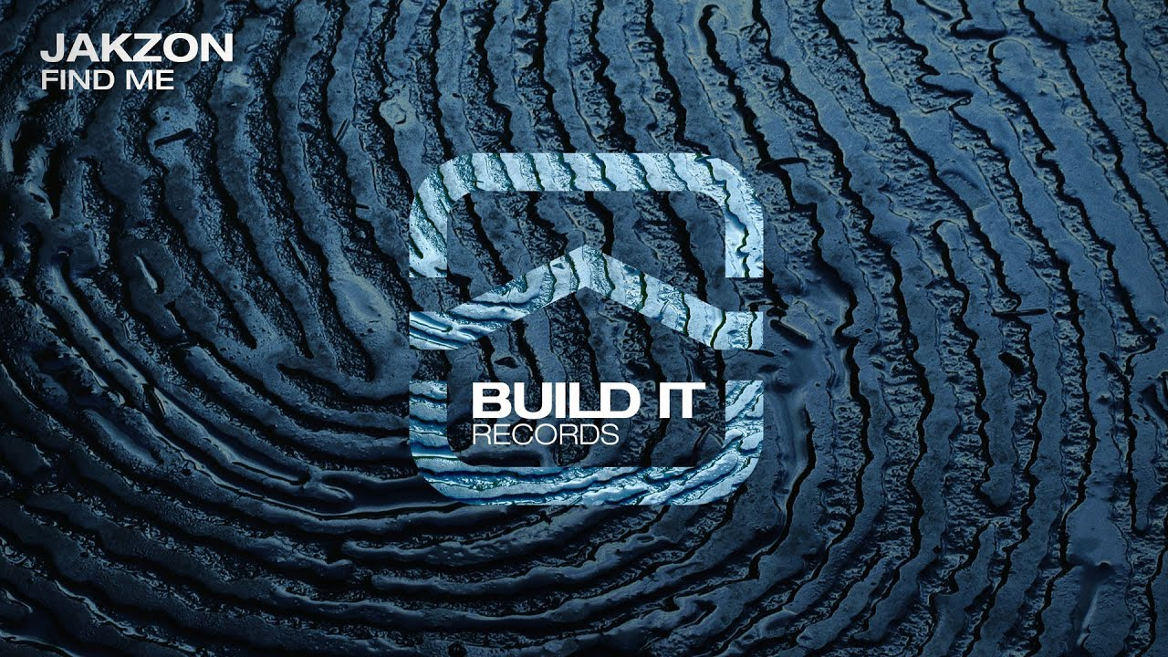 Jakzon Find Me Build It Records Youtube