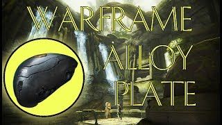 Video Warframe: How to Get Alloy Plate! download MP3, 3GP, MP4, WEBM, AVI, FLV Juli 2018