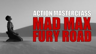 Action Masterclass: Mad Max: Fury Road - The Rhythm of Chaos