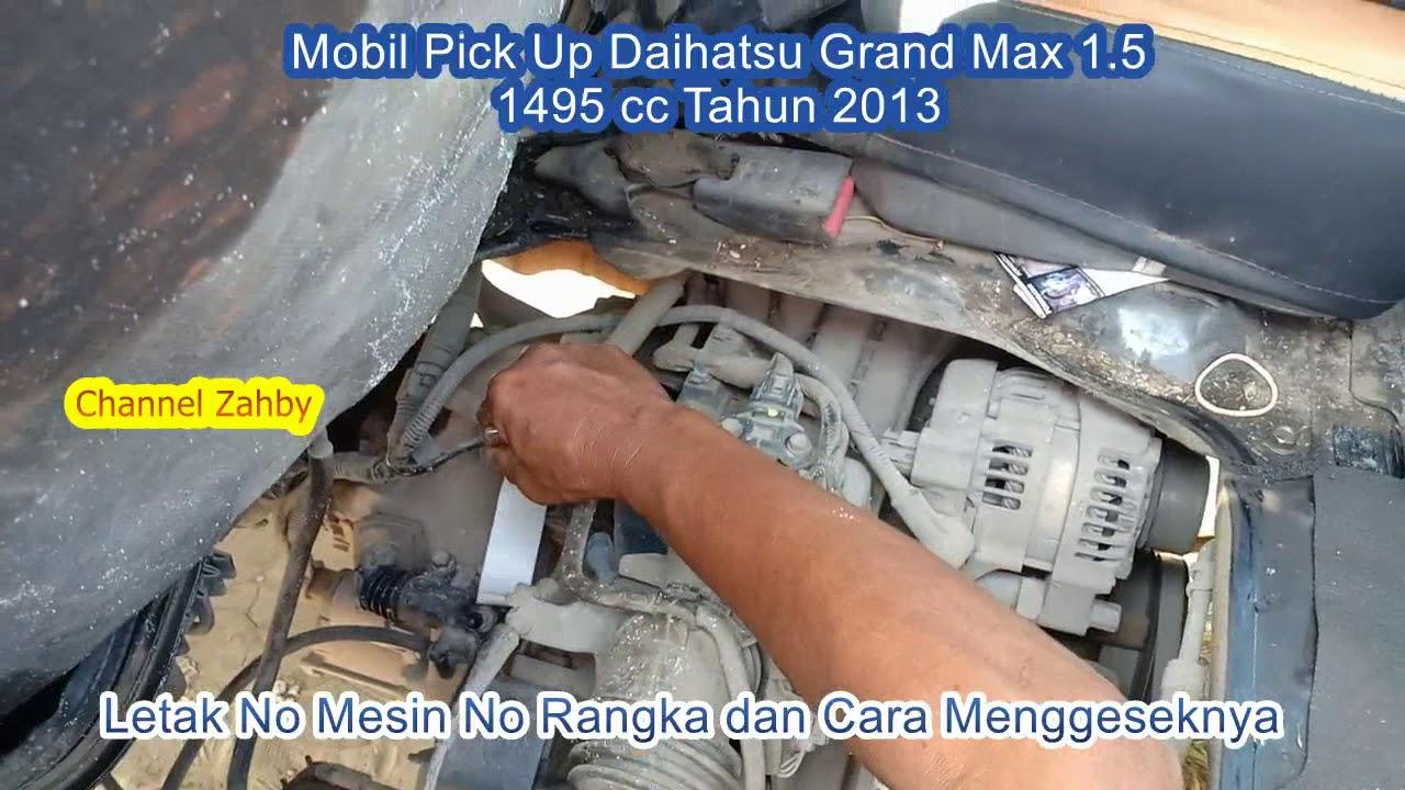 Letak Nomor Mesin Rangka Dan Cara Menggeseknya Mobil Pick Up Daihatsu Grand Max Tahun 2013