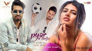 Johny Seth - Pyar IK Tarfa 2 | King B Chouhan | Latest Punjabi Song 2017 | VS Records thumbnail