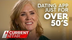 The Dating App only for Over 50s   A Current Affair