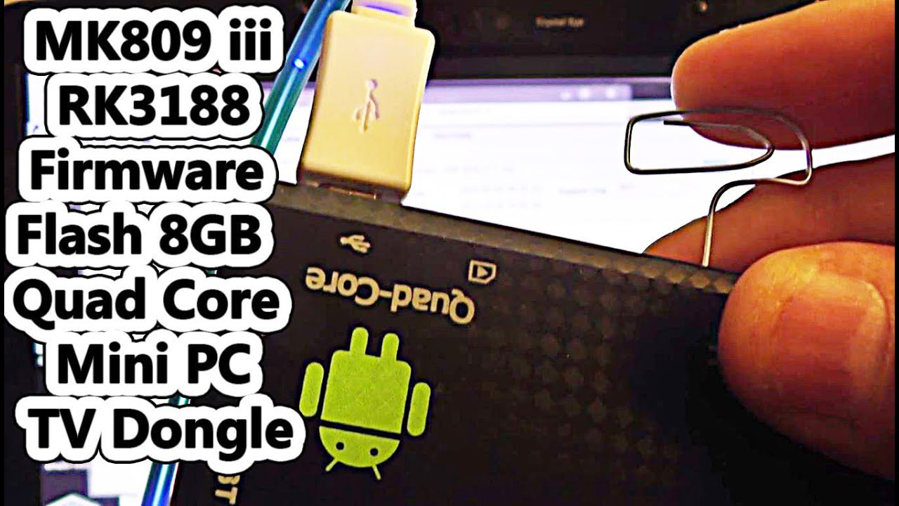 Android Firmware Flash install Custom ROMs OS on MK809 Dongle HDMI TV Quad  RK3188 WIFI Free