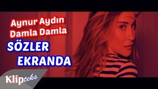 Aynur Aydın - Damla Damla (SÖZLER EKRANDA)