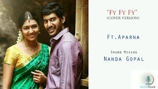 Fy Fy Fy Cover version ft. Aparna | Paandiya Naadu | Maestro Records