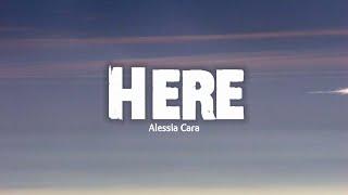 Here - Alessia Cara ( lirik dan terjemahan )