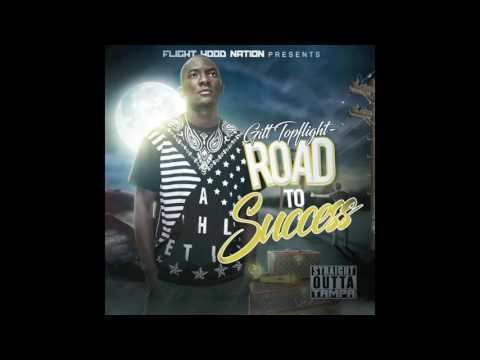 "Gitt Topflight - ""ROAD TO SUCCESS"" (Intro)"