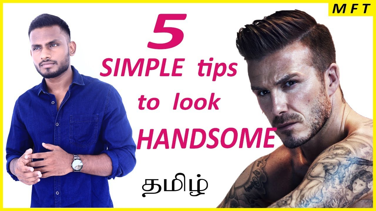 Download 5 SIMPLE tips anybody can do to look HANDSOME immediately