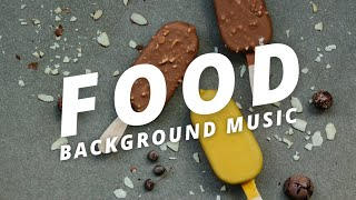 Food Background Music For Videos No Copyright