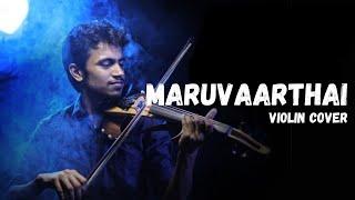 Maruvaarthai (Violin Cover HD) - Madhav Gopi Nair | Enai Noki Paayum Thota